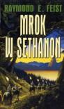 Mrok w Sethanon - Raymond E. Feist, Mariusz Terlak