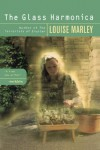 The Glass Harmonica: A Novel - Louise Marley