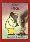About Fire - Laurent de Brunhoff