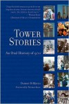 Tower Stories: An Oral History of 9/11 - Damon DiMarco,  Foreword by Thomas Kean