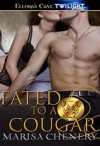 Fated to a Cougar - Marisa Chenery