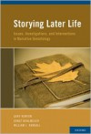 Storying Later Life: Issues, Investigations, and Interventions in Narrative Gerontology - Gary Kenyon