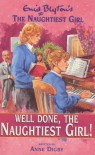 Well Done, The Naughtiest Girl! - Anne Digby, Enid Blyton