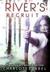 River's Recruit - Charlotte Abel