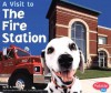 A Visit to the Fire Station (Pebble Plus) - Blake Hoena