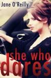 She Who Dares - Jane  O'Reilly