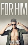 For Him (Gay For You Romance) - Chad Lane