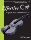 Effective C#: 50 Specific Ways to Improve Your C# - Bill Wagner