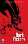 Batman: Dark Victory (new edition) - Jeph Loeb, Tim Sale