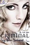 Criminal - Lucys Nasses Schlamassel - Alec Cedric Xander