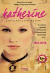Katherine; Şövalyelerin Kadını - Anya Seton
