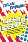 Greedy Bastards - Dylan Ratigan