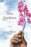 The First Gardener - Denise Hildreth Jones