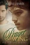 Prayer on a Wing - Nicole Dennis