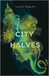 City of Halves - Lucy Inglis