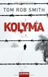 Kolyma: Thriller - Tom Rob Smith