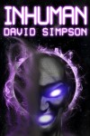 Inhuman - David  Simpson