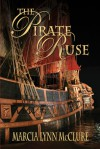 The Pirate Ruse - Marcia Lynn McClure