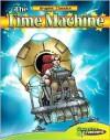Time Machine (Graphic Classics) (Graphic Planet) - Joe P. Dunn