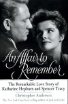 An Affair to Remember: The Remarkable Love Story of Katharine Hepburn and Spencer Tracy - Christopher Andersen