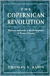 The Copernican Revolution: Planetary Astronomy in the Development of Western Thought - Thomas S. Kuhn