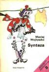 Synteza - Maciej Wojtyszko
