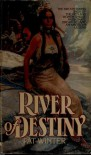 River of Destiny - Pat DeGraw Winter