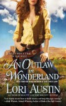 An Outlaw in Wonderland - Lori Austin