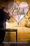 Come Clean (A Valentine Rainbow) - Dawn Kimberly Johnson
