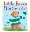 Little Bear's Big Sweater - David Bedford, Caroline Pedler