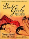 Bad Girls Need Love Too: Pleasure Yourself with Pulp Fiction - Gary Lovisi