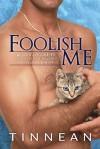 Foolish Me - Tinnean