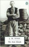 The Aran Islands - J.M. Synge, Tim Robinson