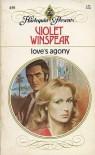 Love's Agony - Violet Winspear