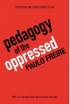 Pedagogy of the Oppressed - Richard Shaull, Myra Bergman Ramos, Paulo Freire, Donaldo Macedo