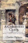 A Christmas Carol: A Christmas Carol in Prose: Being a Ghost Story of Christmas, Paperback Edition - Charles Dickens