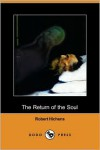 The Return of the Soul (Dodo Press) - Robert Hichens
