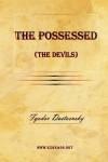 The Possessed (the Devils) - Fyodor Dostoyevsky, Constance Garnett