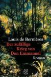 Der zufällige Krieg des Don Emmanuel. - Louis de Bernières