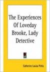 The Experiences of Loveday Brooke, Lady Detective w/ Nook Direct Link Technology (A Classic Mystery Novel) - Catherine Louisa Pirkis,  New Century Books (Editor)