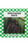 Dog-Faced Bats - Pamela J. Gerholdt