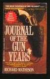 Journal Of Gun Years - Richard Matheson