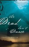 The Dead Don't Dance (A Novel of Awakening) - Charles Martin