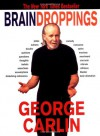 Brain Droppings - George Carlin