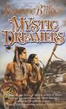 Mystic Dreamers - Rosanne Bittner
