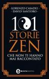 101 storie zen che non ti hanno mai raccontato (eNewton Saggistica) (Italian Edition) - David Santoro, Lorenzo Casadei