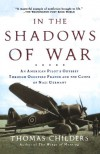In the Shadows of War: An American Pilot's Odyssey Through Occupied France and the Camps of Nazi Germany - Erskine Childers, Thomas Childers