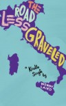 The Road Less Graveled (Kindle Single) - Wendy Laird