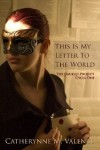 This Is My Letter To The World: The Omikuji Project Cycle One - Catherynne M. Valente