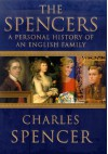 The Spencers: A Personal History of an English Family - Charles Spencer